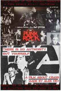 The Punk Rock Movie - and - There Is No Authority But Yourself
