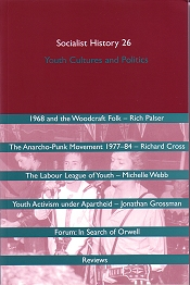 Socialist History - No 26 - Youth Cultures and Politics