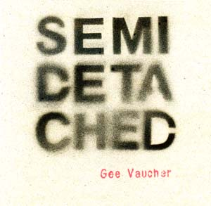 Semi Detached - Gee Vaucher