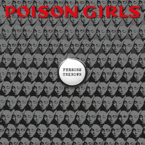Poison Girls - Persons Unknown - November 2015