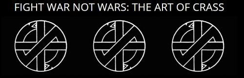 Fight War Not Wars - The Art of Crass