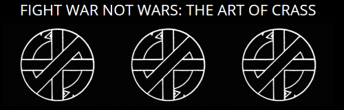Fight War Not Wars - The Art of Crass