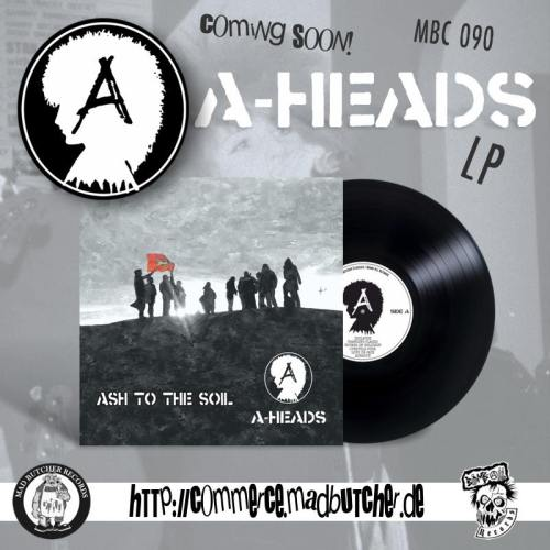 A-Heads - Ash to the Soil album - Mad Butcher Records