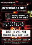 Slice of Life - - Interrobang? - Slice of Life - Headsticks - Leeds - 18 April 2019