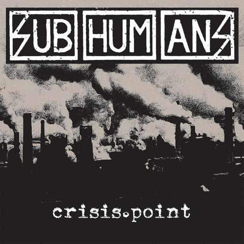 Cover for Subhumans 2019 album Crisis Point