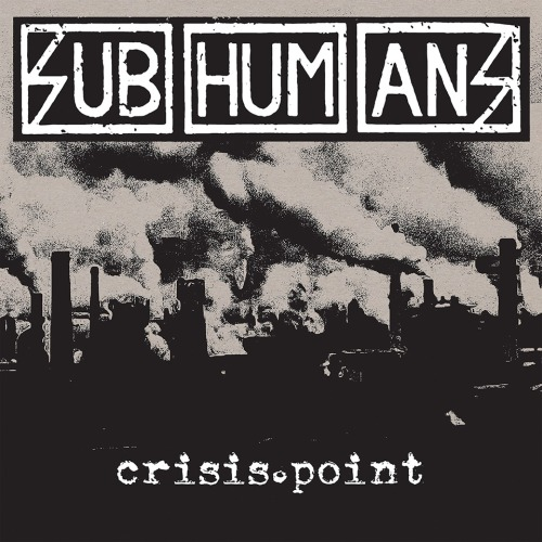 Cover for Subhumans 2019 album Crisis Point