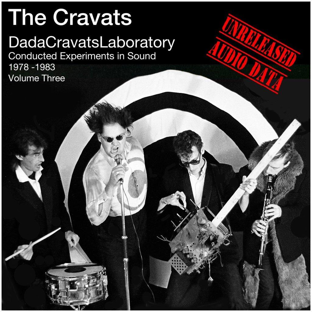 The Cravats DadaCravatsLaboratory Conducted Experiments in Sound 1978-1983 Volume Three