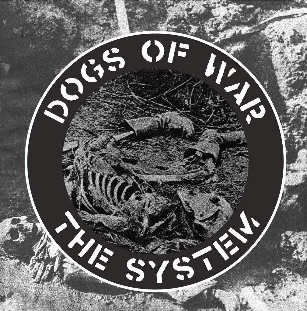 Dogs of War EP - The System - Grow Your Own Records - 2021